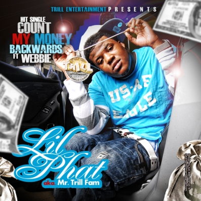 Lil Phat Ft. Webbie – Count My Money Backwards (NO DJ)