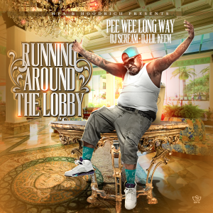 PeeWee Longway - Running Around The Lobby [MIXTAPE]