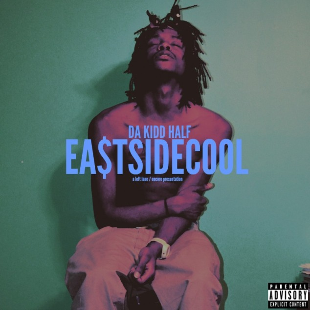 Da Kidd Half - Ea$t Side Cool (LP)