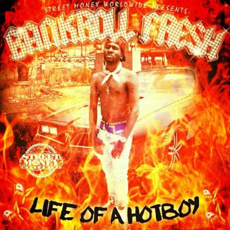 Bankroll Fresh - Life of a Hotboy [NO DJ]