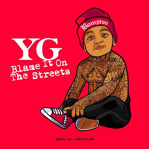 yg-blame-it-on-the-streets